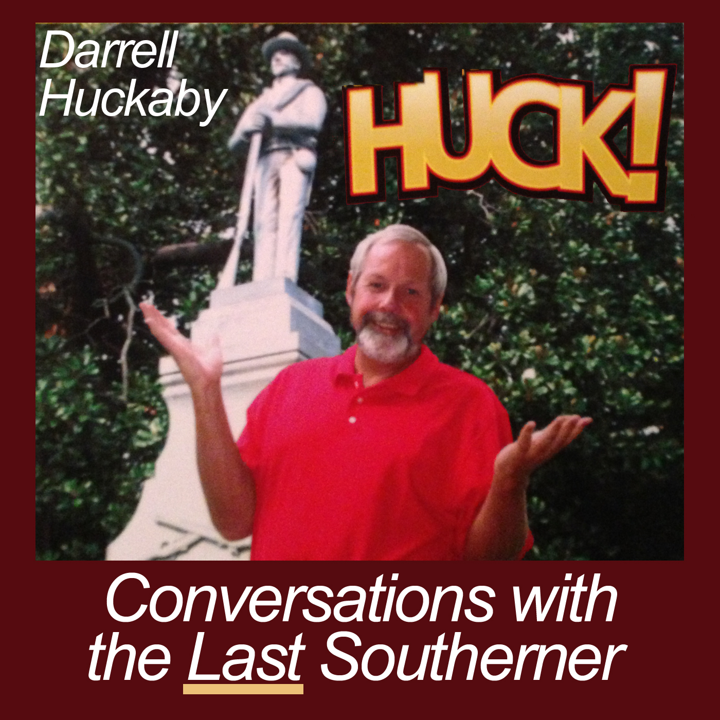 Huckcast: Conversations with The Last Southerner | Southern Life | Southern Humor | Southern Food | History | Darrell Huckaby